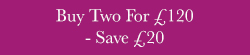 Buy Two For £120 - Save £20