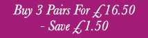 Buy Three Pairs For £16 - Save £2